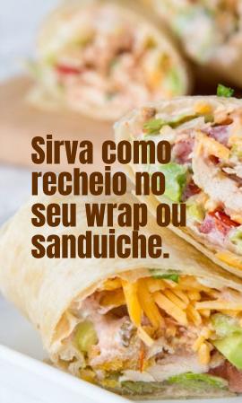 Sirva como recheio no seu wrap ou sanduíche.